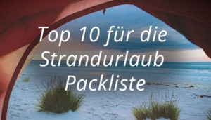 Top-10-Strandurlaub-Packliste